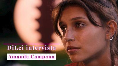 Summertime: Amanda Campana si confessa a DiLei