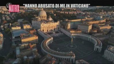 """""""Hanno abusato di me in Vaticano"""""""