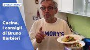 Cucina, i consigli di Bruno Barbieri