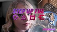 Step up the game, episodio 8: quanto deve lottare una giocatrice?