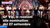 GF Vip, le reazioni alle nomination del 27 settembre