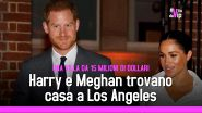 Harry e Meghan trovano casa a Los Angeles