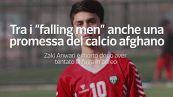"""Tra i """"falling men"""" anche una promessa del calcio afghano"""