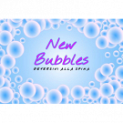 New Bubbles e New Clear