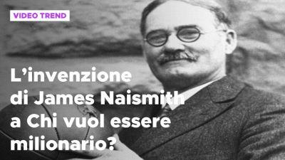 L'invenzione di James Naimith a Chi vuol essere milionario?
