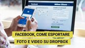Come esportare le foto e i video di Facebook