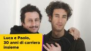 Luca Bizzari e Paolo Kessisoglu, 30 anni di carriera insieme
