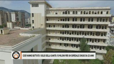 Palermo, un ospedale costato 10 milioni di euro e abbandonato