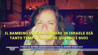 Parla la nonna indagata di Eitan