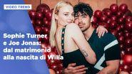 Sophie Turner e Joe Jonas: dal matrimonio alla nascita di Willa