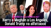 Harry e Meghan a Los Angeles, Donald Trump va all'attacco