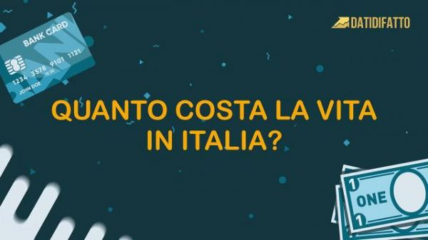Quanto costa veramente la vita in Italia? #datidifatto