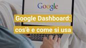 Google Dashboard: cos'è e come si usa