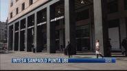 Breaking News delle 21.30 | Intesa Sanpaolo punta UBI