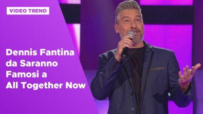 Dennis Fantina da Saranno Famosi a All Together Now