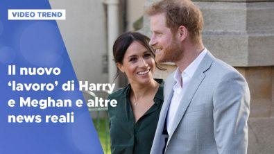 """Il nuovo """"lavoro"""" di Harry e Meghan e altre news reali"""