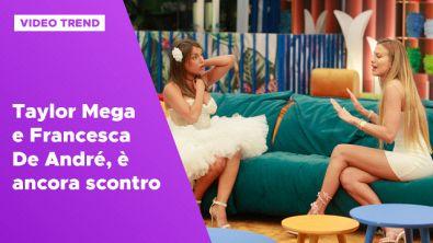 Taylor Mega e Francesca De André, lo scontro durante la finale