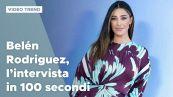 Belén Rodriguez, l'intervista in 100 secondi