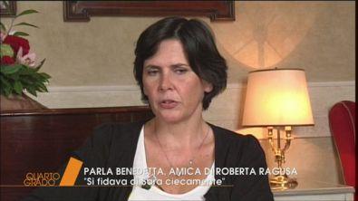 Parla Benedetta, amica di Roberta