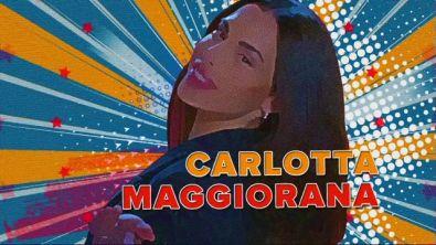 Carlotta Maggiorana: la clip di presentazione