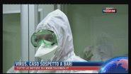 Virus, caso sospetto a Bari
