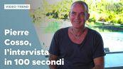 Pierre Cosso, l'intervista in 100 secondi