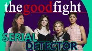 Serial Detector: avete già visto The Good Fight?