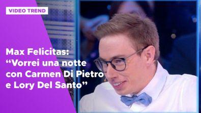 """Max Felicitas: """"Vorrei una notte con Carmen Di Pietro e Lory Del Santo"""""""