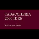 Tabaccheria 2000 Idee
