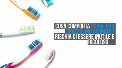 Cosa accade se usi lo spazzolino da denti oltre il tempo previsto