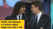 Gullit, Van Basten e il mitico Milan degli anni '80 e '90