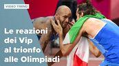 Il trionfo degli Azzurri alle Olimpiadi, le reazioni dei Vip