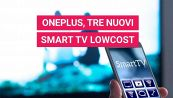 OnePlus, tre smart TV lowcost