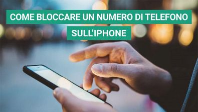 IPhone, come bloccare un numero di telefono