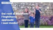 Dai reali ai Beckham, l'Inghilterra applaude i suoi medici
