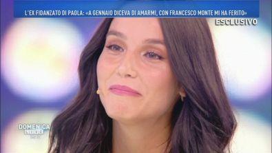 Paola ascolta le parole dell'ex fidanzato