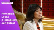 Fernanda Lessa e i problemi con l'alcol