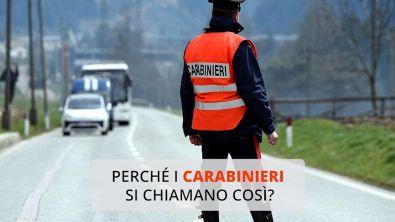 Perché i carabinieri si chiamano così?