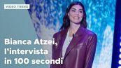 Bianca Atzei, l'intervista in 100 secondi