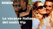 Le vacanze italiane dei nostri Vip