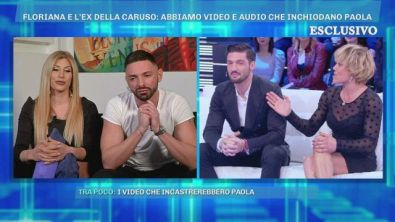 Floriana e l'ex della Caruso: abbiamo video e audio che inchiodano Paola
