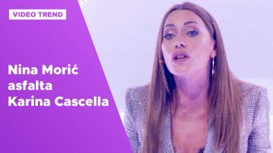 Nina Moric asfalta Karina Cascella