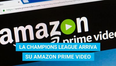 La Champions League arriva su Amazon Prime Video