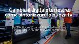 Cambia il digitale terrestre, come sintonizzare la nuova tv