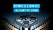 IPhone 12 e rete 5G: i due grossi limiti