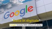 """Italia in digitale"": google investe 900 milioni di dollari"