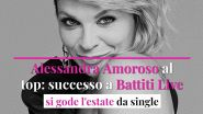 Alessandra Amoroso al top: successo a Battiti Live, si gode l'estate da single