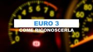 Come riconoscere quando l'auto è di categoria Euro 3