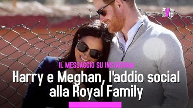 Harry e Meghan, l'addio social alla Royal Family