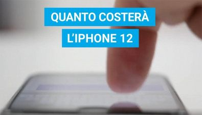 Quanto costerà l'iPhone 12